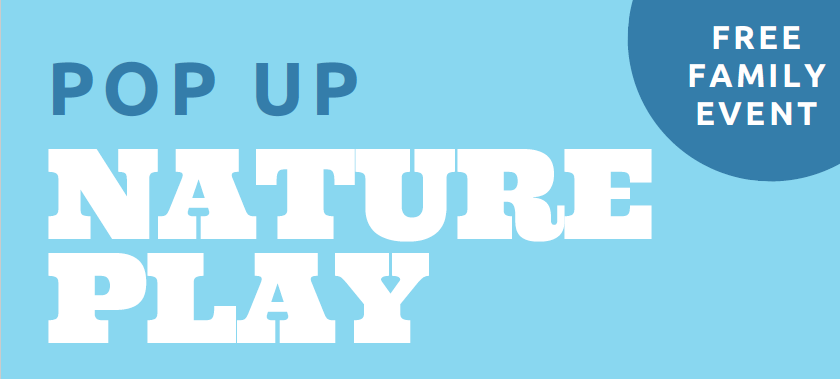 Pop Up Nature Play Event
