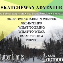 Feb 27: Come listen to Kit & Julene share about their cross-country skiing adventures across Saskatchewan. Hosted in partnership with @outterlimits. There will be help with boot-fitting and information about SaskOutdoors. #yxe #sasktourism #saskoutdoors #