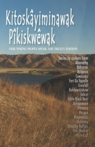 Kitoskayiminawak Pikiskwewak: Our Young People Speak